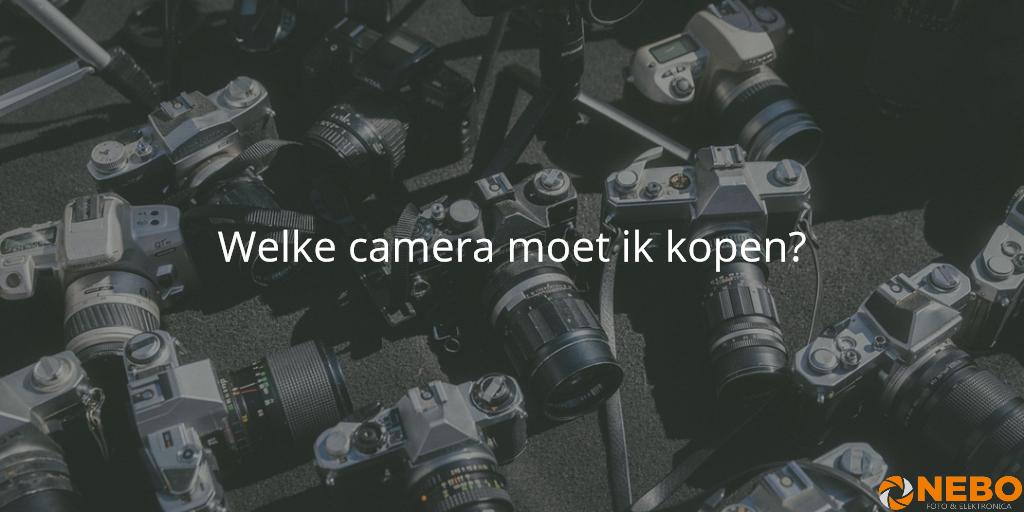 welke camera moet ik kopen